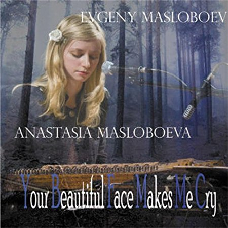 Evgeny MASLOBOEV & Anastasia MASLOBOEVA –  Your Beautiful Face Makes me Cry – Russian Folksongs in the Key of New Jazz