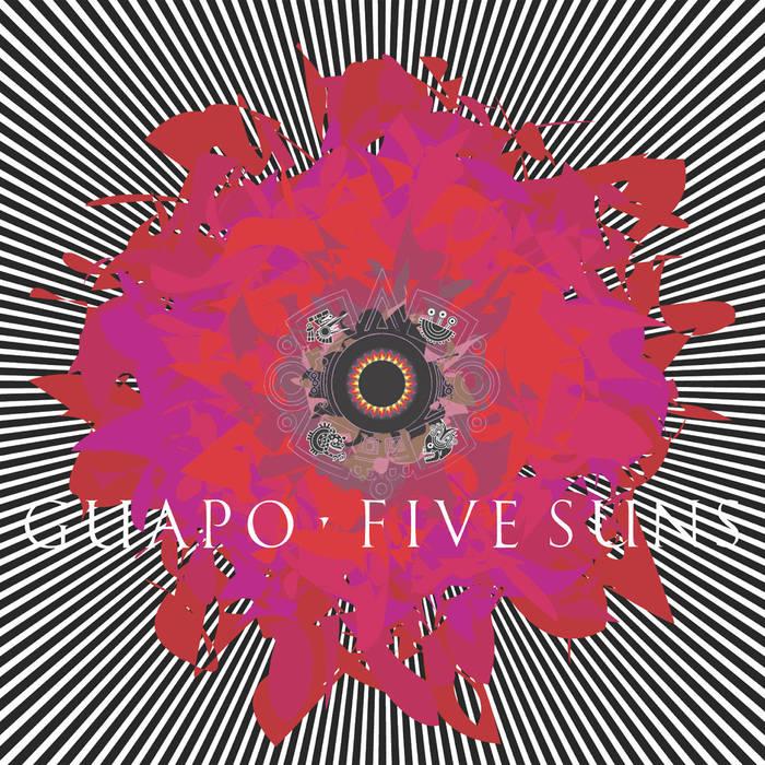 GUAPO – Five Suns