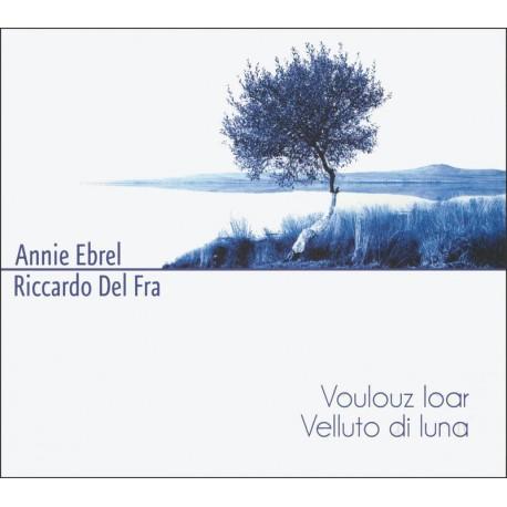 Annie EBREL / Riccardo DEL FRA  – Voulouz Loar (Velluto di Luna)