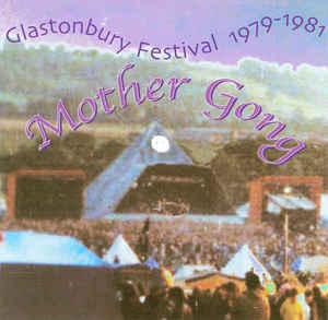 MOTHER GONG – Glastonbury Festival 1979-1981