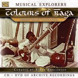 Musical Explorers: Deben BHATTACHARYA– Colours of Raga (CD+DVD)