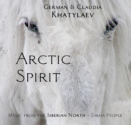 German & Claudia KHATYLAEV – Arctic Spirit (Music from the Siberian North – Sakha People)