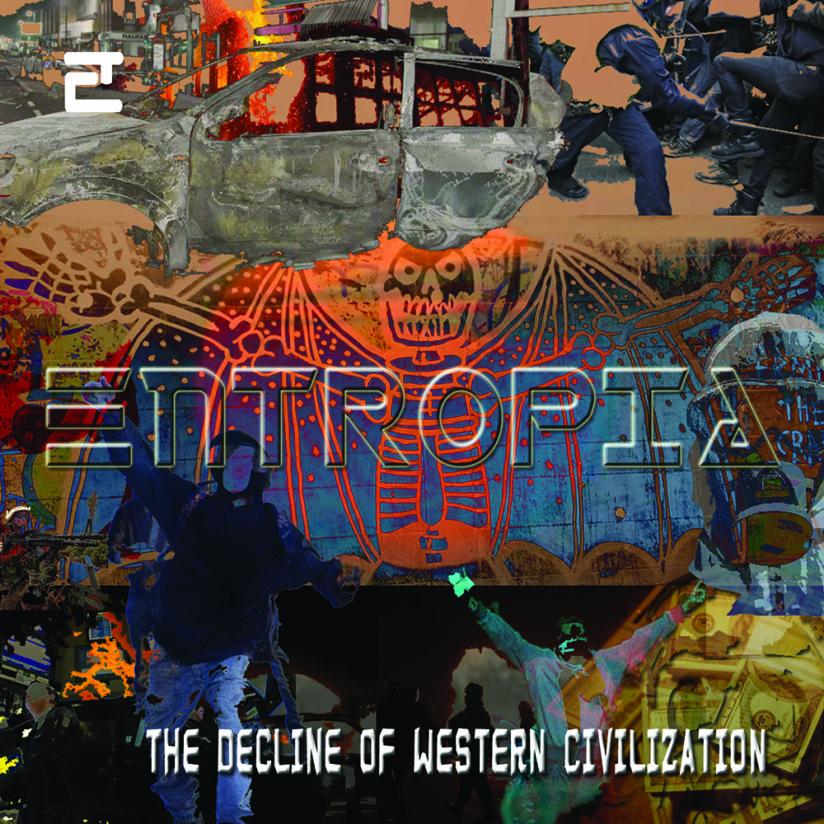 ENTROPIA – The Decline of Western Civilization